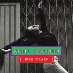 Acid Washed - Fire N' Rain : masterisé par Chab