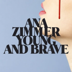 Ana Zimmer - Young And Brave : masterisé par Chab