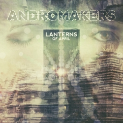 Andromakers - Lanterns of April : masterisé par Chab
