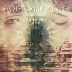 Andromakers - Lanterns of May : masterisé par Chab