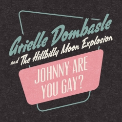 Arielle Dombasle & The Hillbilly Moon Explosion - Johnny Are You Gay : masterisé par Chab