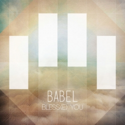 Babel - Bless(E) You - EP : masterisé par Chab