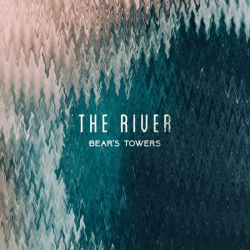 Bear's Towers - The River : masterisé par Chab