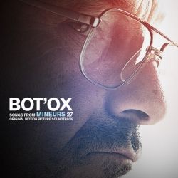 Bot'Ox - Songs From Mineurs 27 (Original Motion Picture Soundtrack) : masterisé par Chab