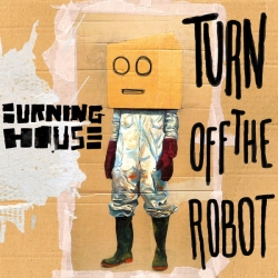 Burning House - Turn Off The Robot : masterisé par Chab