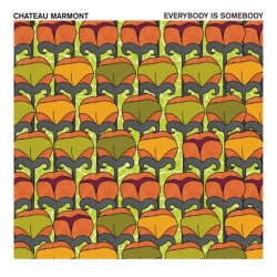Chateau Marmont - Everybody Is Somebody : masterisé par Chab