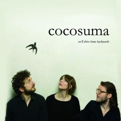 Cocosuma - We'll Drive Home Backwards : masterisé par Chab