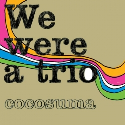 Cocosuma - We were a trio : masterisé par Chab