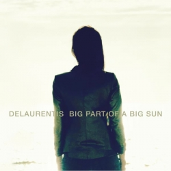 DeLaurentis - Big Part Of A Big Sun : masterisé par Chab
