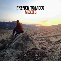 French Tobacco - Mexico : masterisé par Chab