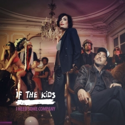 If the Kids - I Need Some Company - EP : masterisé par Chab