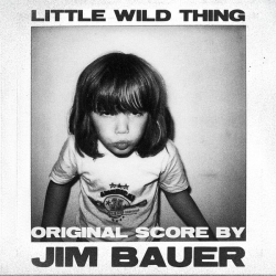 Jim Bauer - Little Wild Thing : masterisé par Chab