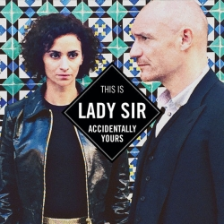 Lady Sir (Rachida Brakni et Gaëtan Roussel) - Accidentally Yours : masterisé par Chab