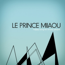 Le Prince Miiaou - Happy Song for Empty People - Single : masterisé par Chab