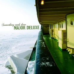 Major Deluxe - Something Ends Here : masterisé par Chab