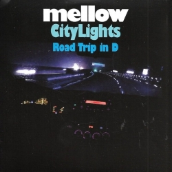 Mellow - City Lights Road Trip In D : masterisé par Chab