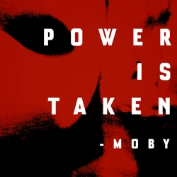Moby - Power Is Taken : masterisé par Chab