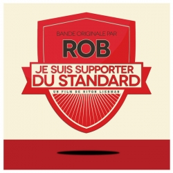Rob - Je suis Supporter du Standard (Original Motion Picture Soundtrack) : masterisé par Chab