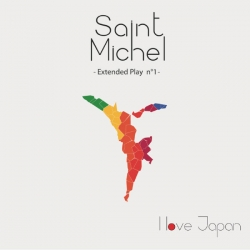 Saint Michel - I Love Japan : masterisé par Chab