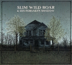 Slim Wild Boar & His Forsaken Shadow  - Slim Wild Boar & His Forsaken Shadow : masterisé par Chab