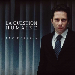 Syd Matters - La Question Humaine (BOF) : masterisé par Chab