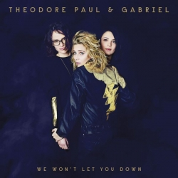 Théodore, Paul & Gabriel - We Won't Let You Down : masterisé par Chab