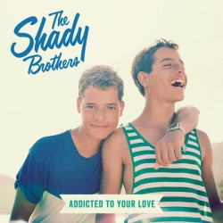 The Shady Brothers - Addicted to Your Love : masterisé par Chab