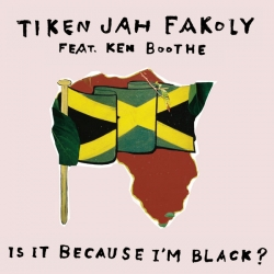 Tiken Jah Fakoly - Is It Because I'm Black : masterisé par Chab