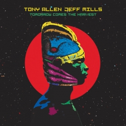 Tony Allen & Jeff Mills - Tomorrow Comes The Harvest : masterisé par Chab