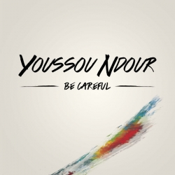 Youssou N'Dour - Be careful : masterisé par Chab